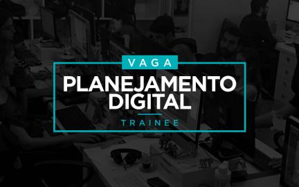 Vaga para Planejamento Digital Trainee