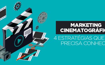 Marketing cinematográfico: 4 estratégias que você precisa conhecer