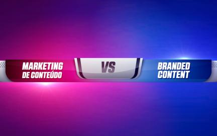 Marketing de conteúdo vs branded content: saiba diferenciar essas duas técnicas