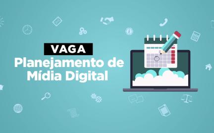 Vaga: Planejamento de Mídia Digital